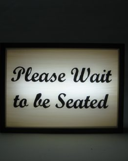 please wait to be seated vintage handcrafted light box signs